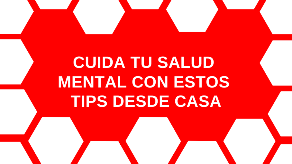 tips para cuidar tu salud mental
