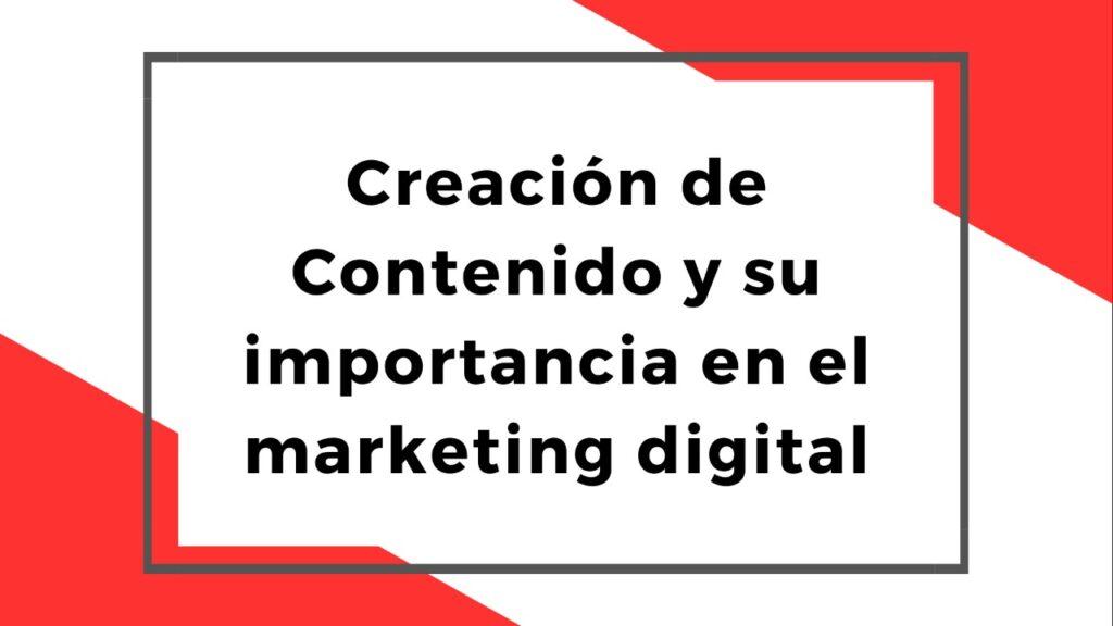 Creación de Contenido y su importancia en el marketing digital