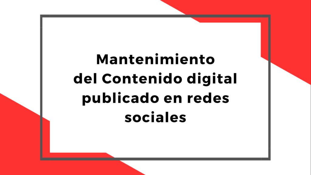 Mantenimiento del Contenido digital publicado en redes sociales
