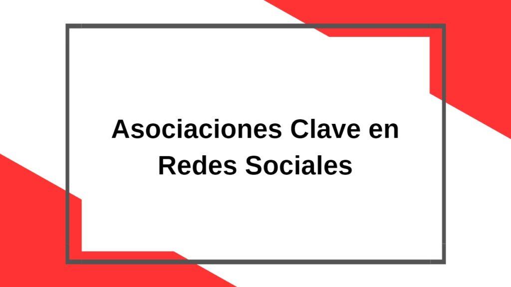 Asociaciones Clave en Redes Sociales