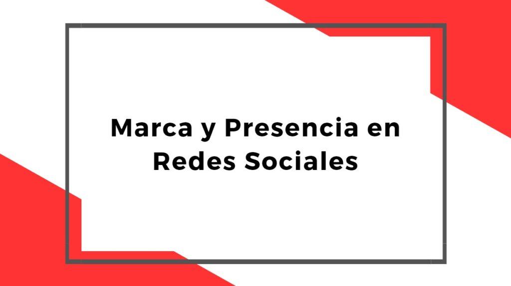Marca y Presencia en Redes Sociales