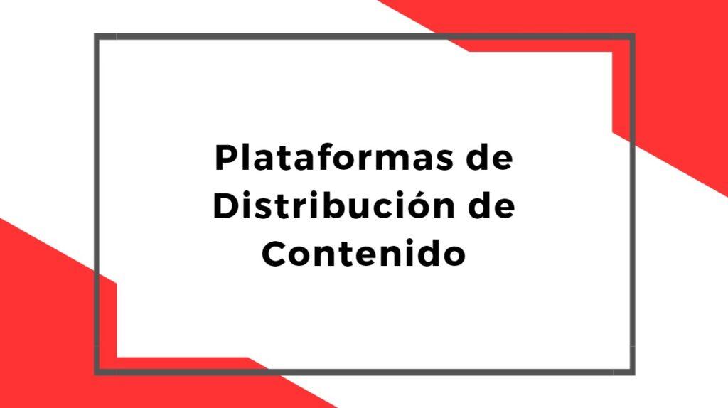 Plataformas de Distribución de Contenido Digital
